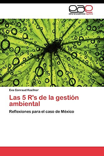 Las 5 Rs de La Gestion Ambiental: Eva Conraud Koellner