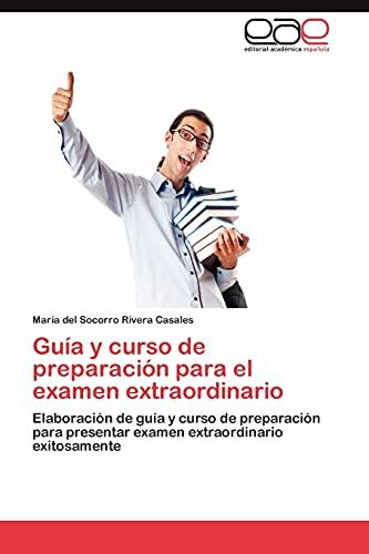 9783845480824: Guia y Curso de Preparacion Para El Examen Extraordinario