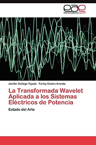 9783845480879: La Transformada Wavelet Aplicada a los Sistemas Eléctricos de Potencia: Estado del Arte (Spanish Edition)