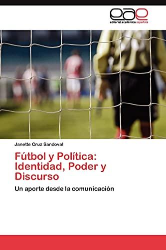 9783845481166: Fútbol y Política: Identidad, Poder y Discurso