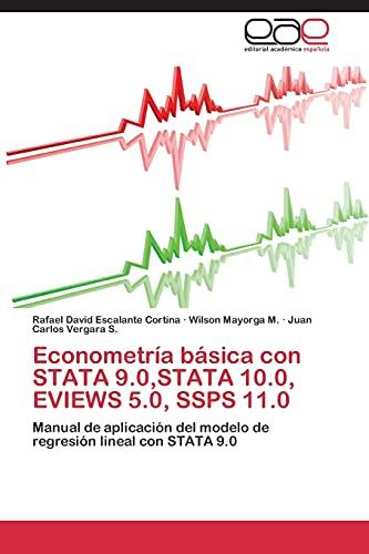 9783845481838: Econometría básica con STATA 9.0,STATA 10.0, EVIEWS 5.0, SSPS 11.0: Manual de aplicación del modelo de regresión lineal con STATA 9.0 (Spanish Edition)
