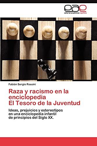 9783845482002: Raza y racismo en la enciclopedia El Tesoro de la Juventud: Ideas, prejuicios y estereotipos en una enciclopedia infantil de principios del Siglo XX. (Spanish Edition)