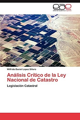 9783845482217: Análisis Crítico de la Ley Nacional de Catastro: Legislación Catastral (Spanish Edition)