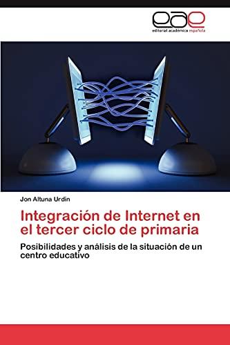 9783845482699: Integración de Internet en el tercer ciclo de primaria: Posibilidades y análisis de la situación de un centro educativo (Spanish Edition)