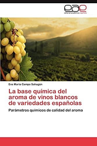 9783845482767: La base química del aroma de vinos blancos de variedades españolas: Parámetros químicos de calidad del aroma (Spanish Edition)