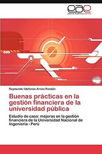 Buenas Practicas En La Gestion Financiera de La Universidad Publica: Raymundo Ildefonzo Arnao Rond�...