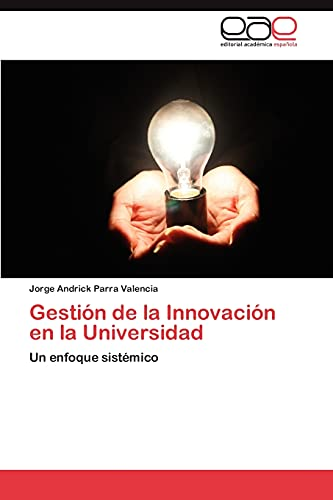 Gestion de La Innovacion En La Universidad: Jorge Andrick Parra Valencia