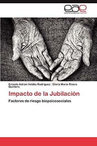 Impacto de la Jubilación: Valdés Rodríguez, Ernesto