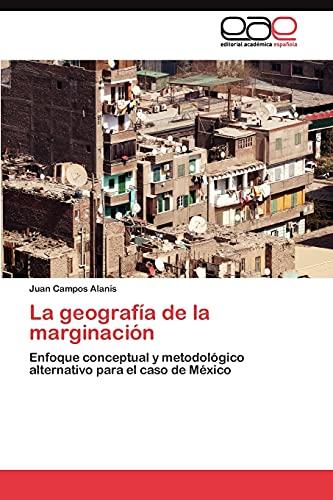 La geografía de la marginación: Enfoque conceptual y metodológico alternativo ...