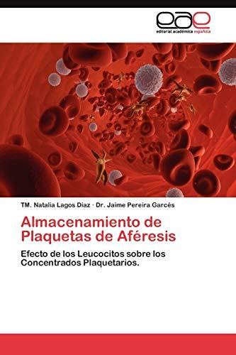 9783845483870: Almacenamiento de Plaquetas de Aféresis: Efecto de los Leucocitos sobre los Concentrados Plaquetarios. (Spanish Edition)