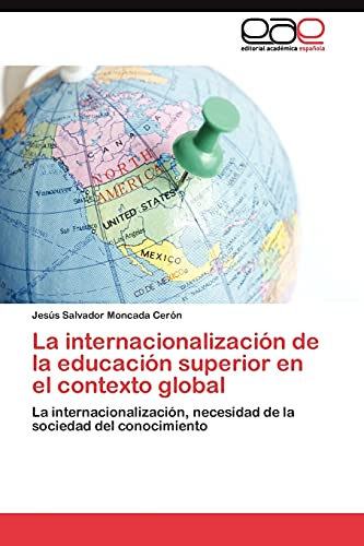 La internacionalizacion de la educacion superior en: Moncada Ceron Jesus