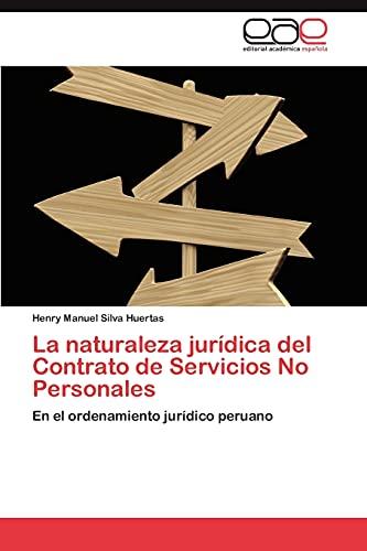 La Naturaleza Juridica del Contrato de Servicios No Personales: Henry Manuel Silva Huertas