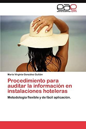 Procedimiento para auditar la información en instalaciones hoteleras: Metodología flexible y de ...
