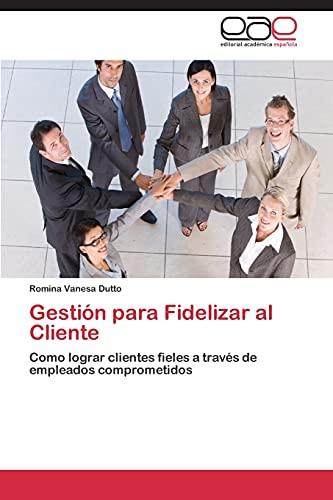 Gestià n para Fidelizar al Cliente: Dutto Romina Vanesa