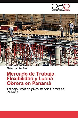 Mercado de Trabajo. Flexibilidad y Lucha Obrera en Panam: Abdiel Iván Quintero