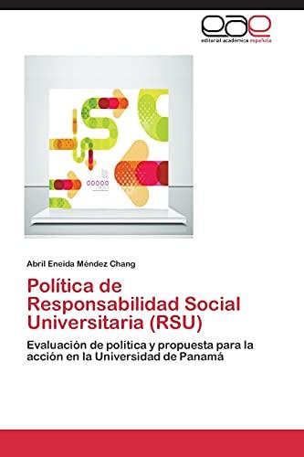 Politica de Responsabilidad Social Universitaria Rsu: Abril Eneida MÃ ndez Chang