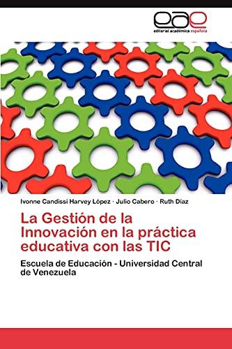 La Gestion de La Innovacion En La Practica Educativa Con Las Tic: Julio Cabero
