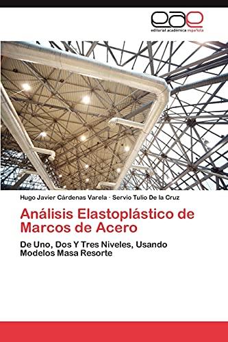 9783845485850: Analisis Elastoplastico de Marcos de Acero