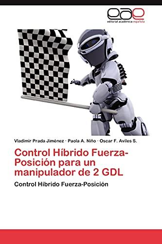 9783845486284: Control Híbrido Fuerza-Posición para un manipulador de 2 GDL: Control Híbrido Fuerza-Posición (Spanish Edition)