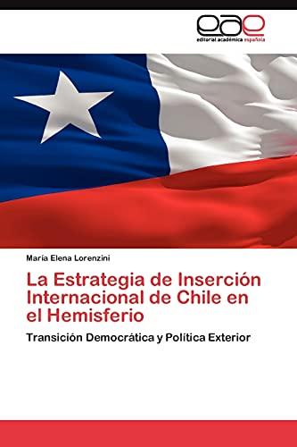 9783845486734: La Estrategia de Inserción Internacional de Chile en el Hemisferio