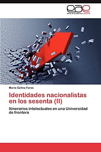 Identidades Nacionalistas En Los Sesenta (II): MarÃa Celina Fares