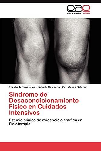 9783845486802: Síndrome de Desacondicionamiento Físico en Cuidados Intensivos: Estudio clínico de evidencia científica en Fisioterapia (Spanish Edition)