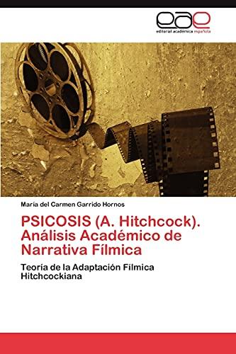 9783845486918: PSICOSIS (A. Hitchcock). Análisis Académico de Narrativa Fílmica: Teoría de la Adaptación Fílmica Hitchcockiana (Spanish Edition)
