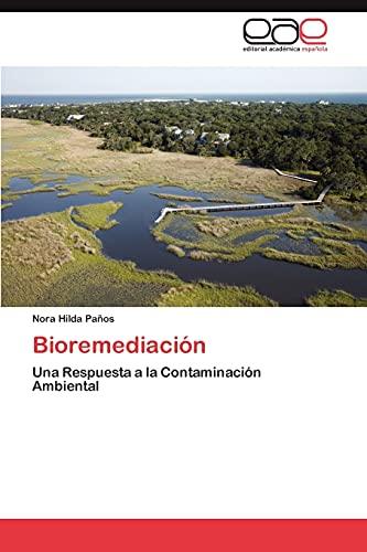 9783845486925: Bioremediación: Una Respuesta a la Contaminación Ambiental (Spanish Edition)