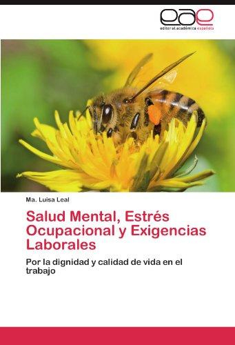 Salud Mental, Estres Ocupacional y Exigencias Laborales: Ma. Luisa Leal
