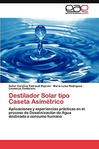 9783845487175: Destilador Solar tipo Caseta Asimétrico