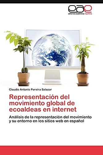 9783845487274: Representación del movimiento global de ecoaldeas en internet: Análisis de la representación del movimiento y su entorno en los sitios web en español (Spanish Edition)