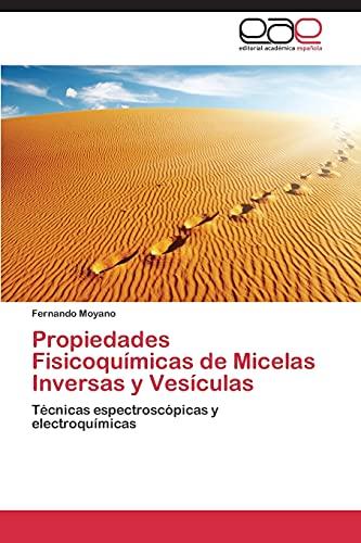 Propiedades Fisicoquímicas de Micelas Inversas y Vesículas: Técnicas espectroscópicas y ...