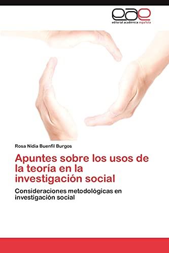 Apuntes Sobre Los Usos de La Teoria En La Investigacion Social: Rosa Nidia Buenfil Burgos