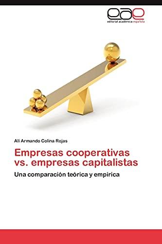 Empresas Cooperativas vs. Empresas Capitalistas: Alà Armando Colina Rojas