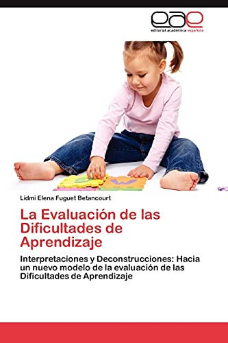La Evaluacion de Las Dificultades de Aprendizaje: Lidmi Elena Fuguet Betancourt
