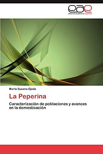 9783845487731: La Peperina: Caracterización de poblaciones y avances en la domesticación (Spanish Edition)