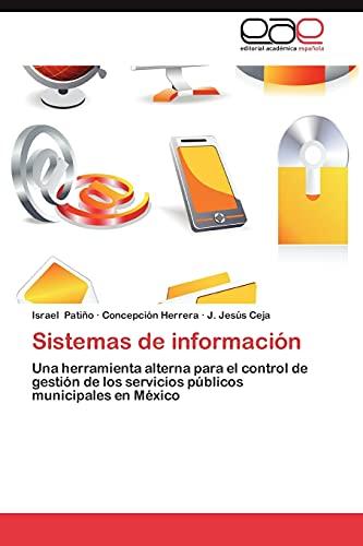 9783845488059: Sistemas de información: Una herramienta alterna para el control de gestión de los servicios públicos municipales en México (Spanish Edition)
