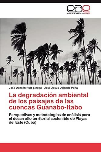 9783845488066: La Degradacion Ambiental de Los Paisajes de Las Cuencas Guanabo-Itabo