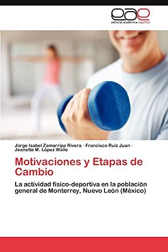 9783845488462: Motivaciones y Etapas de Cambio: La actividad físico-deportiva en la población general de Monterrey, Nuevo León (México) (Spanish Edition)