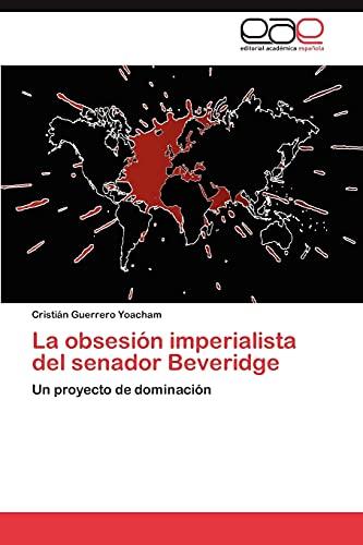9783845488653: La obsesión imperialista del senador Beveridge