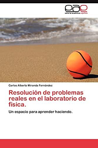 9783845488868: Resolución de problemas reales en el laboratorio de física: Un espacio para aprender haciendo (Spanish Edition)