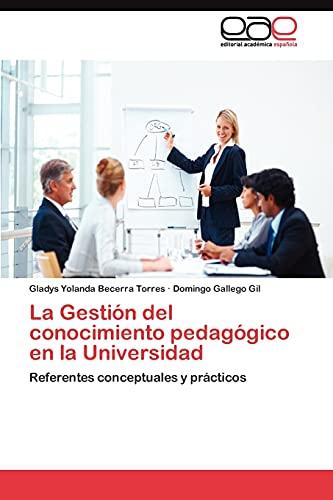 9783845489001: La Gestión del conocimiento pedagógico en la Universidad: Referentes conceptuales y prácticos (Spanish Edition)