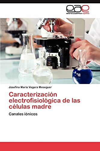 9783845489049: Caracterización electrofisiológica de las células madre: Canales iónicos (Spanish Edition)