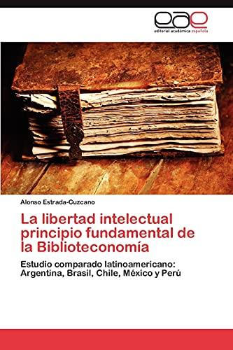 9783845489186: La libertad intelectual principio fundamental de la Biblioteconomía