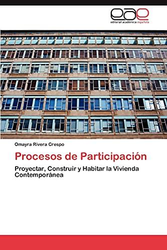 9783845489193: Procesos de Participación: Proyectar, Construir y Habitar la Vivienda Contemporánea (Spanish Edition)