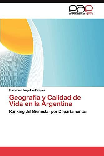 Geografia y Calidad de Vida En La Argentina: Guillermo Angel Velázquez