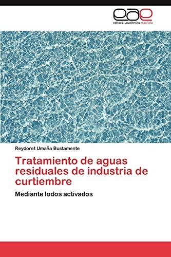 9783845489568: Tratamiento de aguas residuales de industria de curtiembre: Mediante lodos activados (Spanish Edition)