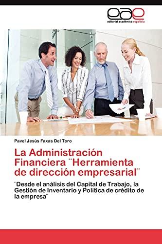 La Administración Financiera Herramienta de dirección empresarial : Desde el análisis del Capital ...