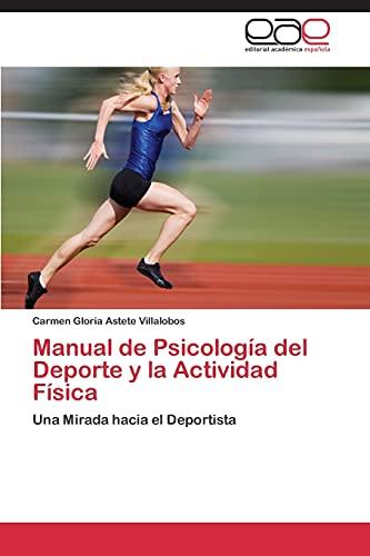 Manual de Psicologia del DePorte y La Actividad Fisica: Carmen Gloria Astete Villalobos
