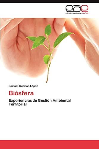 9783845490564: Biósfera: Experiencias de Gestión Ambiental Territorial (Spanish Edition)